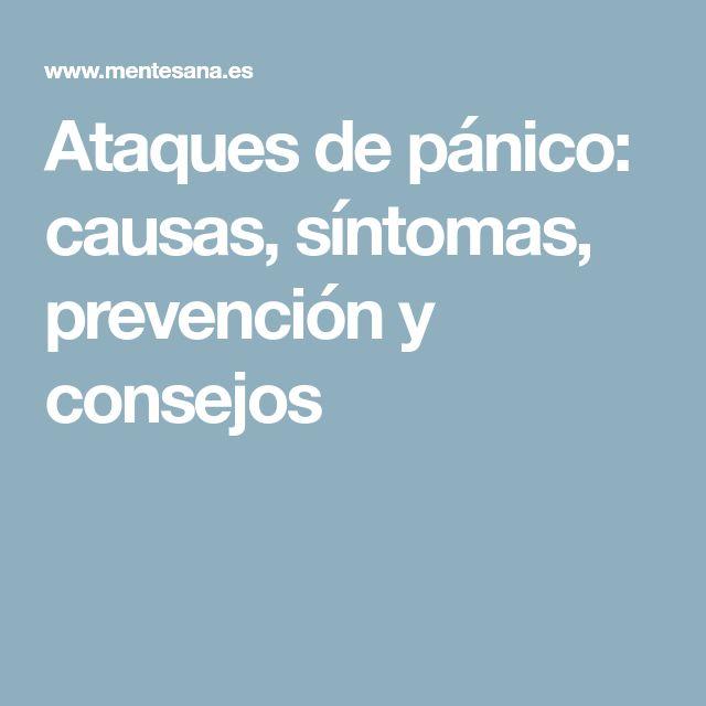 Ataques de pánico: causas, síntomas, prevención y consejos