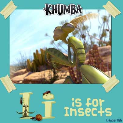 "Hey Khumba critters,  I is for ""I am"", "" I can"", ""I love being me"" and... INSECTS!   There are a lot insects in the karoo but you have to look closely to find them. Khumba's friend, the mantis, is an ancient creature and knows all the secrets of the Karoo.  P.s. Are you excited about the new Khumba games and apps?? We can't wait to play either! Fun times ahead! *-*  Just visit: www.khumbamovie.com for plenty of kids stuff to do."