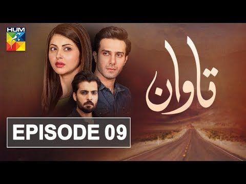 Tawaan Episode #09 HUM TV Drama 6 September 2018 | paktalktv
