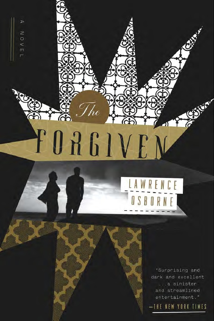 The Forgiven by Lawrence Osborne is a haunting novel. Click for an excerpt.