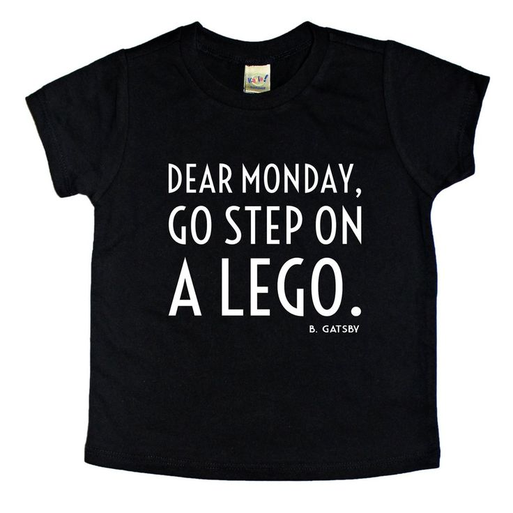 Dear Monday Go Step On A Lego - Onesie, Kid's Shirt & Adult Shirt from B. Gatsby at www.BGatsby.com