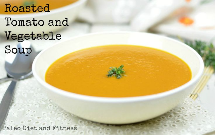 Roasted tomato and vegetable soup. Gluten free, dairy free and Paleo.