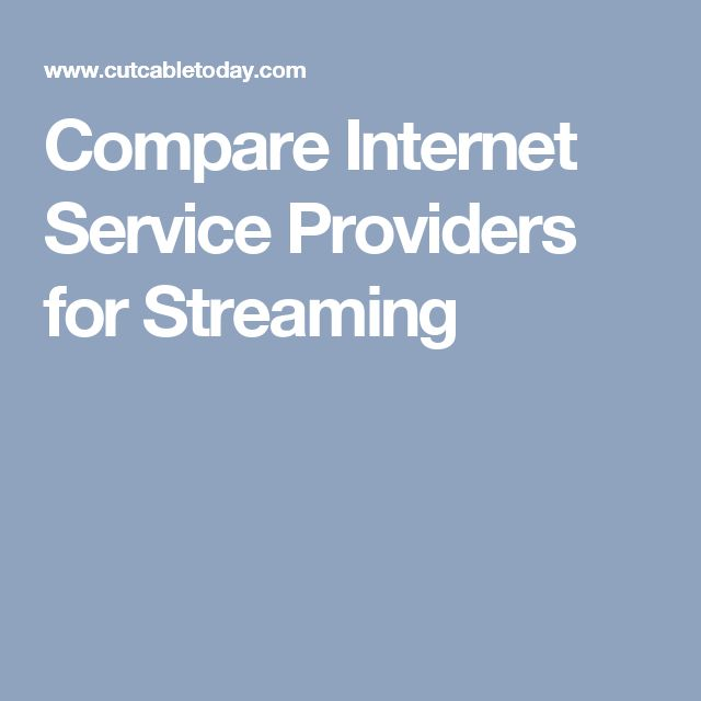 Compare Internet Service Providers for Streaming