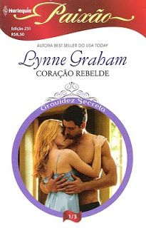 Meus Romances Blog: Coração Rebelde - Lynne Graham - Harlequin Paixão ...