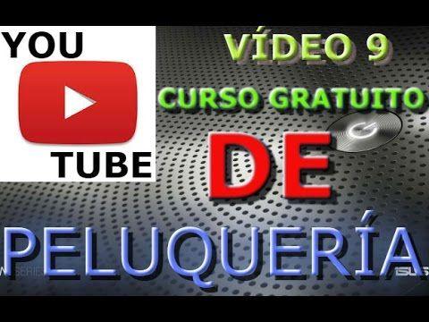 CURSO DE PELUQUERÍA GRATUITO, Free hairdressing course, VÍDEO NÚMERO 9 - YouTube
