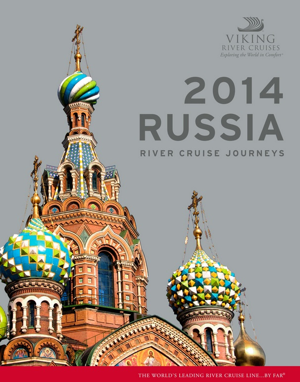Russia eBrochure   Viking River Cruises Visit http://www.besteuropeanrivercruises.com.au or CALL US RIGHT NOW ON 1800 130 635
