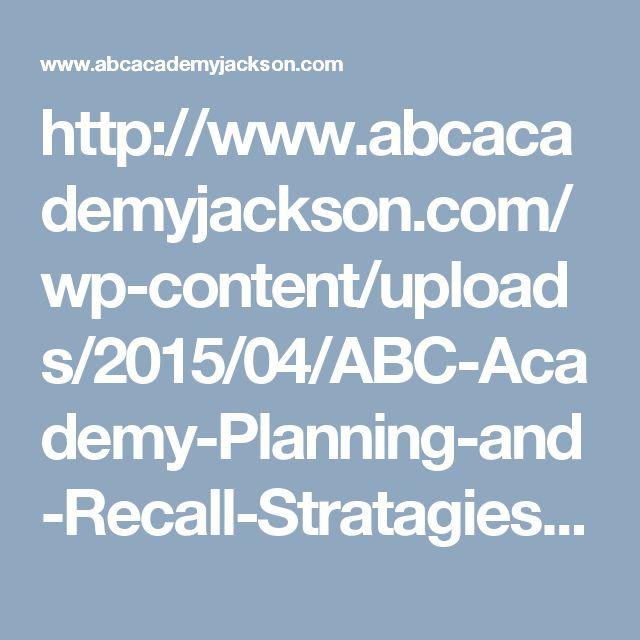 http://www.abcacademyjackson.com/wp-content/uploads/2015/04/ABC-Academy-Planning-and-Recall-Stratagies.pdf