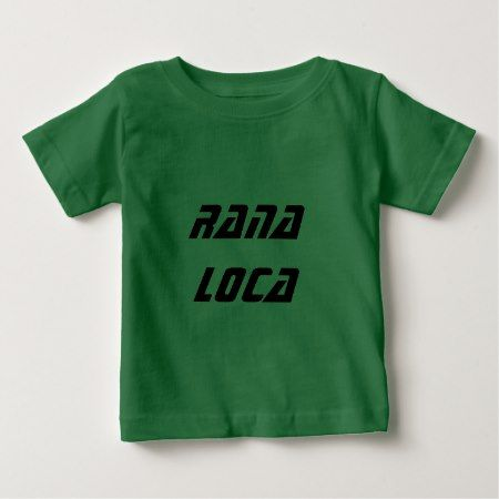 rana loca  - crazy frog Spanish Baby T-Shirt - click/tap to personalize and buy
