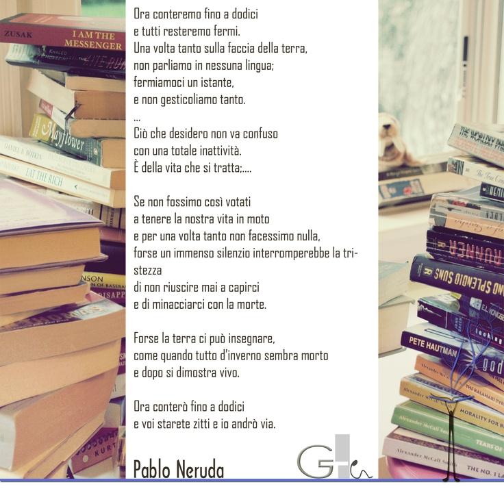 #citazioni: Pablo Neruda   #book #reading #quote   @G a i a T e l e s c a   GAIA TELESCA  