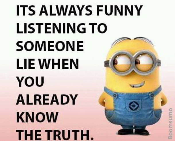 Cool Quotes About Life Someone Lie Know The Truth Funny