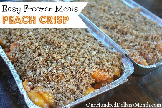 Easy Freezer Meals, Peach Crisp Recipe, peach recipes, make ahead meals, freezer meal desserts,