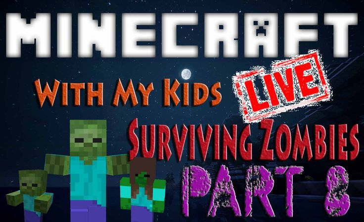 Minecraft with My Kids || Surviving Zombies Part 8