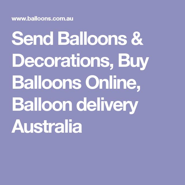 Send Balloons & Decorations, Buy Balloons Online, Balloon delivery Australia