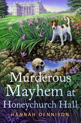 Murderous Mayhem at Honeychurch Hall by Hannah Dennison