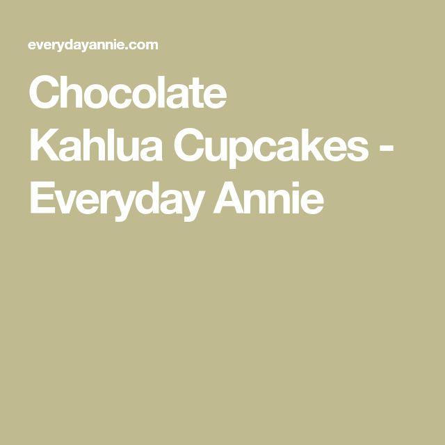 Chocolate KahluaCupcakes - Everyday Annie