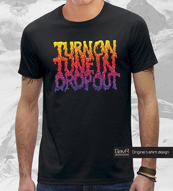 TURN on TUNE in  DROP out for Men T-shirt psychedelic  от GavRpro