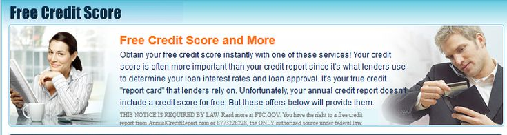 Free Credit Score and More Obtain your free credit score instantly with one of these services! Your credit score is often more important than your credit report since it's what lenders use to determine your loan interest rates and loan approval.