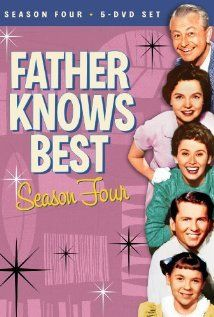 Father Knows Best-One of my favorite t.v. shows but I always wonder why on tv every man wore suits. I used to think we really did live in Appalachia.