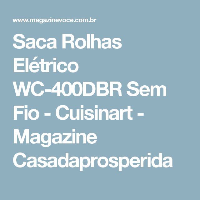 Saca Rolhas Elétrico WC-400DBR Sem Fio - Cuisinart - Magazine Casadaprosperida