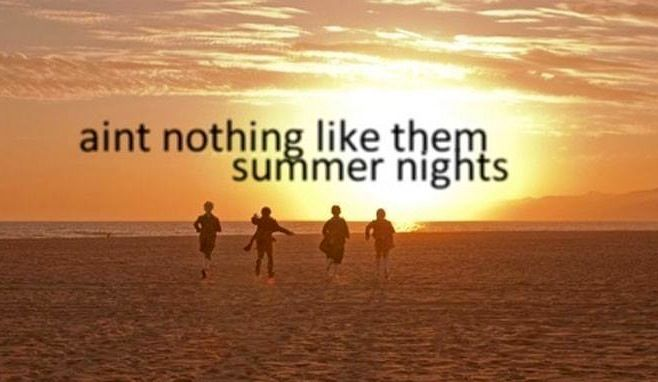 Summer nights quote via Carol's Country Sunshine on Facebook