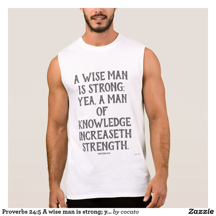 Proverbs 24:5 A wise man is strong; yea, Sleeveless Shirt