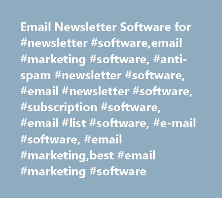 Email Newsletter Software for #newsletter #software,email #marketing #software, #anti-spam #newsletter #software, #email #newsletter #software, #subscription #software, #email #list #software, #e-mail #software, #email #marketing,best #email #marketing #software http://st-loius.remmont.com/email-newsletter-software-for-newsletter-softwareemail-marketing-software-anti-spam-newsletter-software-email-newsletter-software-subscription-software-email-list-software-e-mail/  # Newsletter Software…