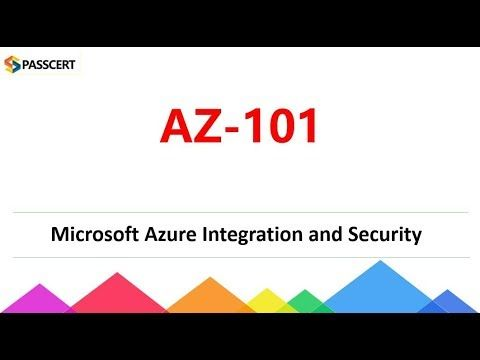 2018 Microsoft AZ-101 exam dumps - Microsoft Azure Integration and