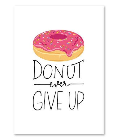 This 'Donut Ever Give Up' Wall Art is perfect! #zulilyfinds