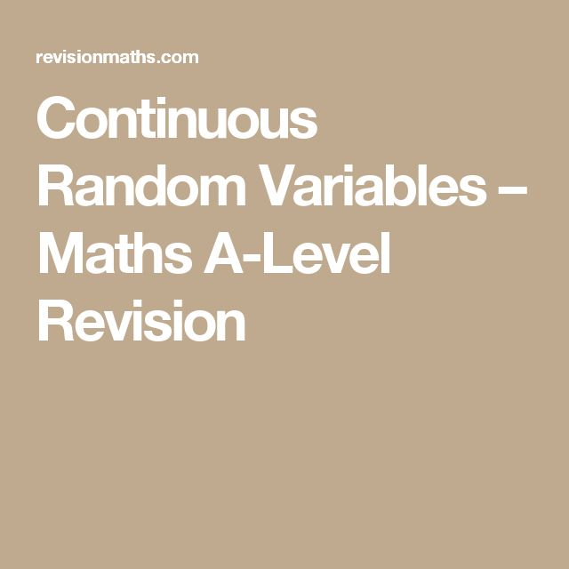 Continuous Random Variables – Maths A-Level Revision