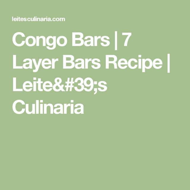 Congo Bars | 7 Layer Bars Recipe | Leite's Culinaria