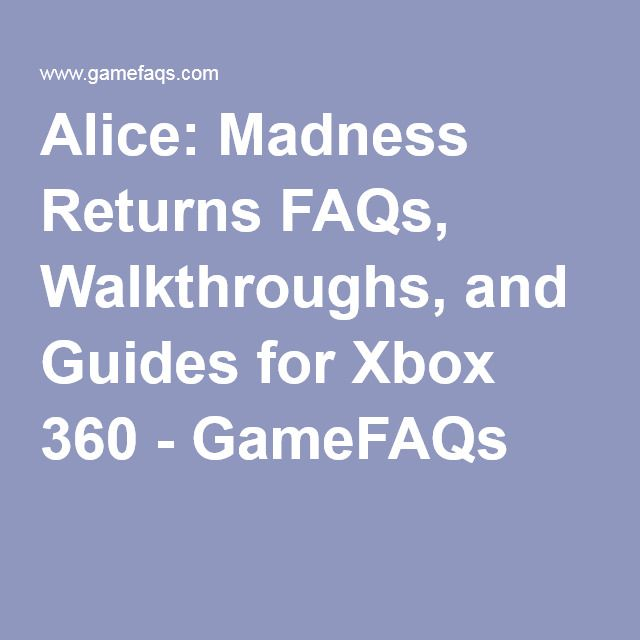 Alice: Madness Returns FAQs, Walkthroughs, and Guides for Xbox 360 - GameFAQs