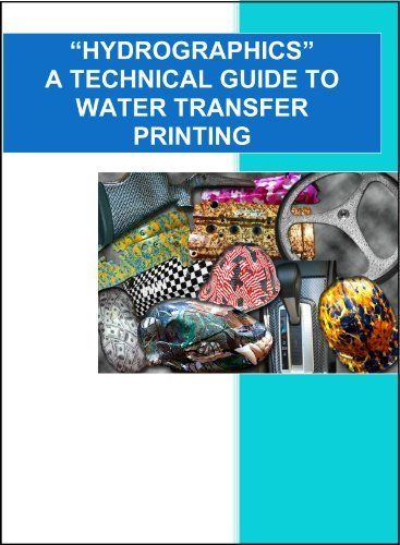 """HYDROGRAPHICS"" A Technical Guide to Water Transfer Printing by El Paso Powder Coating and Hydrographics LLC, http://www.amazon.com/dp/B00C9JU8BQ/ref=cm_sw_r_pi_dp_XSjgsb0ND284X"