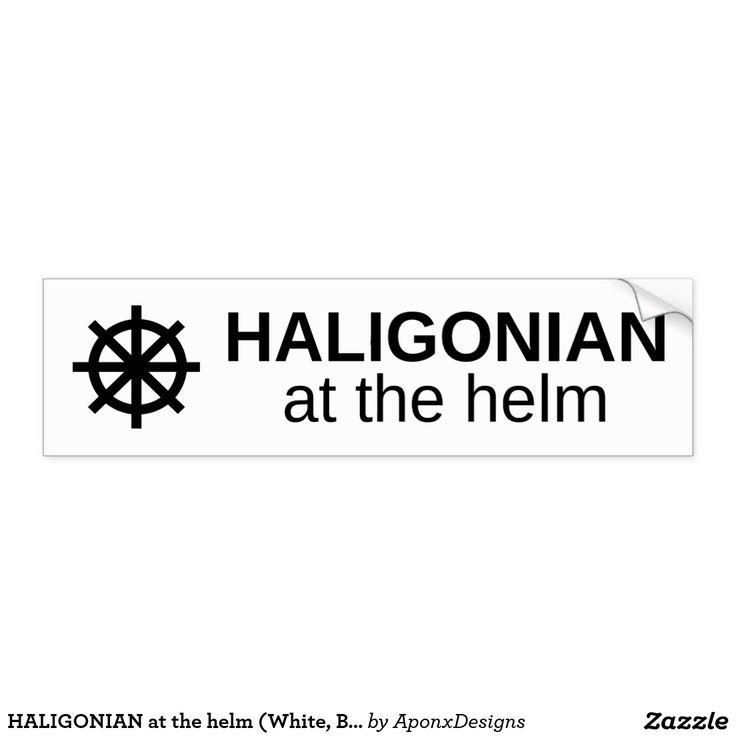 HALIGONIAN at the helm (White, Black) : Bumper Sticker