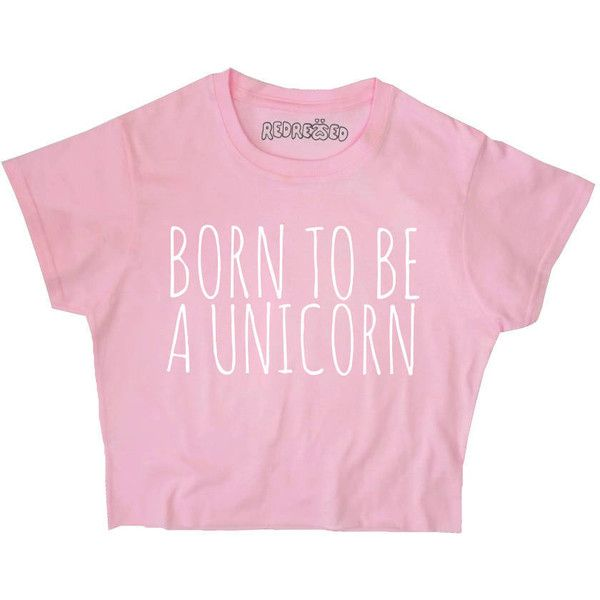 Born to Be a Unicorn Crop Top White Black Grey Blue Yellow Pink S M L... ($16) ❤ liked on Polyvore featuring tops, t-shirts, print t shirts, cotton t shirts, yellow crop top, black and white t shirt and crop top