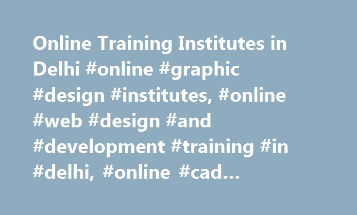 Online Training Institutes in Delhi #online #graphic #design #institutes, #online #web #design #and #development #training #in #delhi, #online #cad #training #in #delhi http://kentucky.remmont.com/online-training-institutes-in-delhi-online-graphic-design-institutes-online-web-design-and-development-training-in-delhi-online-cad-training-in-delhi/  # ADMEC Multimedia Institute's Online Courses Can't do your dream programs because of your hectic schedule or you are not able to go to your…