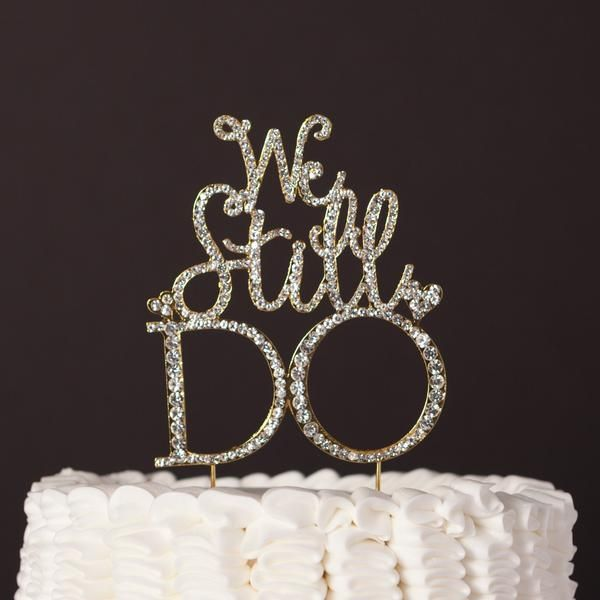 We Still Do Anniversary Cake Topper Gold Vow Renewal Decoration Ideas Golden Party Supplies Decor Metal Crystal Rhinestone Bling Toppers Diamante Diamond