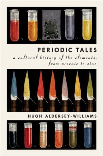 Periodic Tales: A Cultural History of the Elements, from Arsenic to Zinc by Hugh Aldersey-Williams, http://www.amazon.com/dp/B004J17VTO/ref=cm_sw_r_pi_dp_k3Iltb09Z4P0A