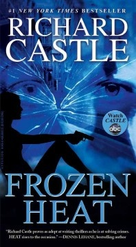 Frozen Heat (BOOK)--NYPD homicide detective Nikki Heat and journalist Jameson Rook look into the case of a brutally murdered woman, which proves to be linked to the cold case murder of Heat's own mother years before.