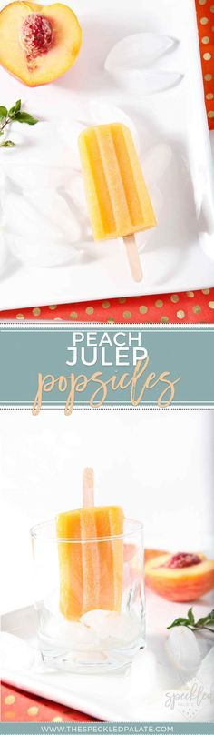 Adult Popsicles | Boozy Popsicles | Julep Popsicles | Peach Julep | Peach Dessert | Peach Popsicle