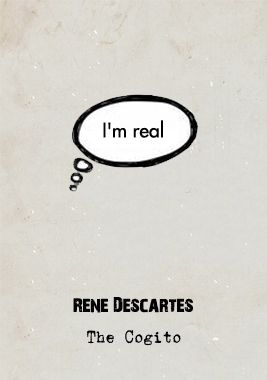 "Descartes' line has become a cliché: an overused aphorism thrown in association at even the word 'Philosophy'. It's most often translated as: ""I think, therefore I am"". Descartes had argued that the possibility of an all-powerful, manipulating demon meant that we could never be 100% about anything. This reality could be a Matrix, or a Truman Show. But, even if this all was a deception, there must be a thing being deceived. The fact that we question reality, shows there's something thinking."
