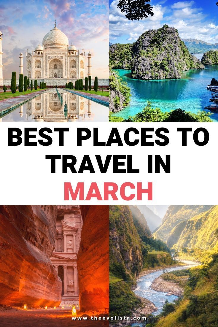 Need A Vacay The Best Places To Travel In March In 2020 Best Places To Travel Places To Travel Spring Travel Destinations