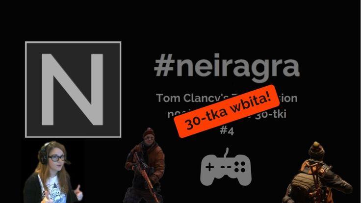 n00bowanie do 30-tki w The Division! #4 !30-TKA WBITA! (kibicowskie pogawędki) #neiragra