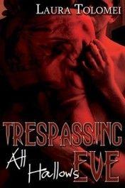 Trespassing All Hallows Eve, Trespassing Series #2