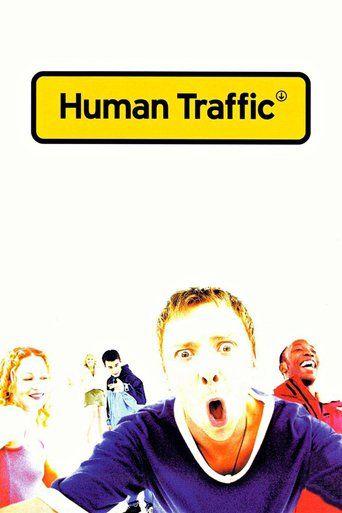 Human Traffic (1999) - Watch Human Traffic Full Movie HD Free Download - Human Traffic (1999) Movie Free   Free full-Movie Human Traffic