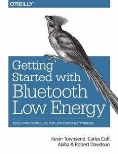 Getting Started with Bluetooth Low Energy: Tools and Techniques for Low-Power Networking 1st Edition free download by Kevin Townsend Carles Cufí Akiba Robert Davidson ISBN: 9781491949511 with BooksBob. Fast and free eBooks download.  The post Getting Started with Bluetooth Low Energy: Tools and Techniques for Low-Power Networking 1st Edition Free Download appeared first on Booksbob.com.
