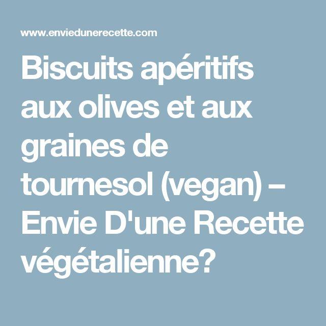 Biscuits apéritifs aux olives et aux graines de tournesol (vegan) – Envie D'une Recette végétalienne?