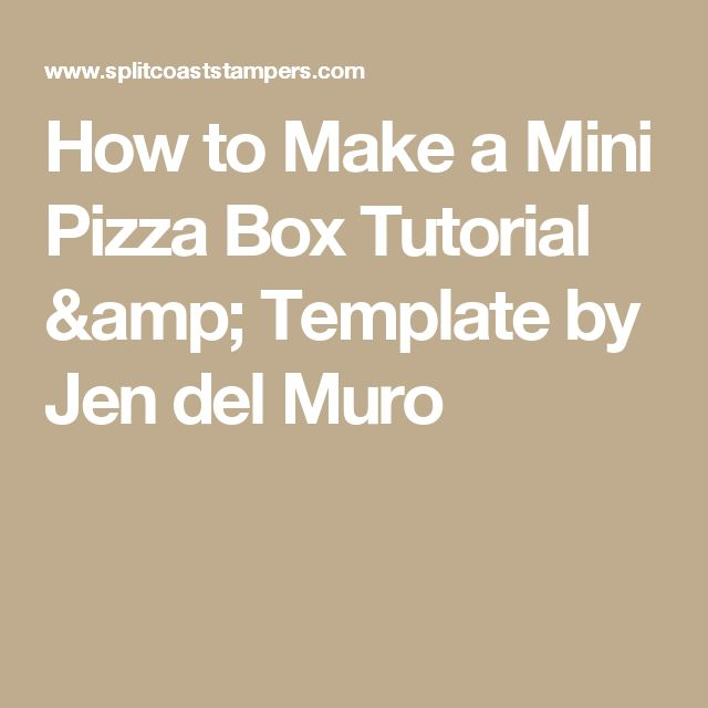 How to Make a Mini Pizza Box Tutorial & Template by Jen del Muro
