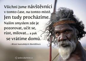 Přísloví aboridžinců. Všichni jsme tu jen návštěvníci.