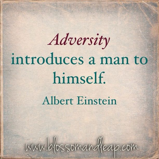 Adversity introduces a man to himself.  #AlbertEinstein #