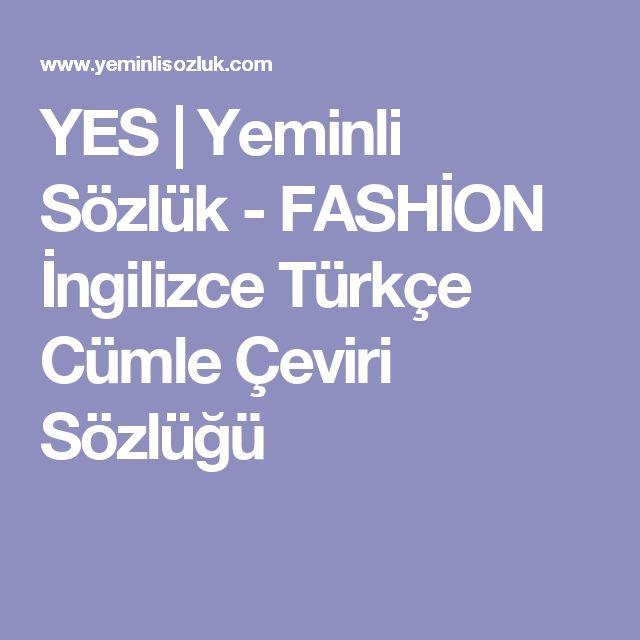 YES | Yeminli Sözlük - FASHİON İngilizce Türkçe Cümle Çeviri Sözlüğü